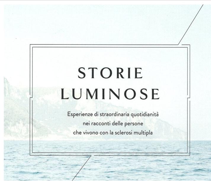 Libro Storie Luminose - Storie di persone con sclerosi multipla