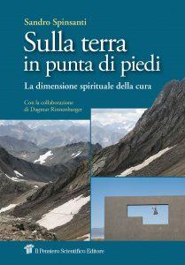 """Sulla terra in punta di piedi"" or tiptoeing on the ground: a book by Sandro Spinsanti"