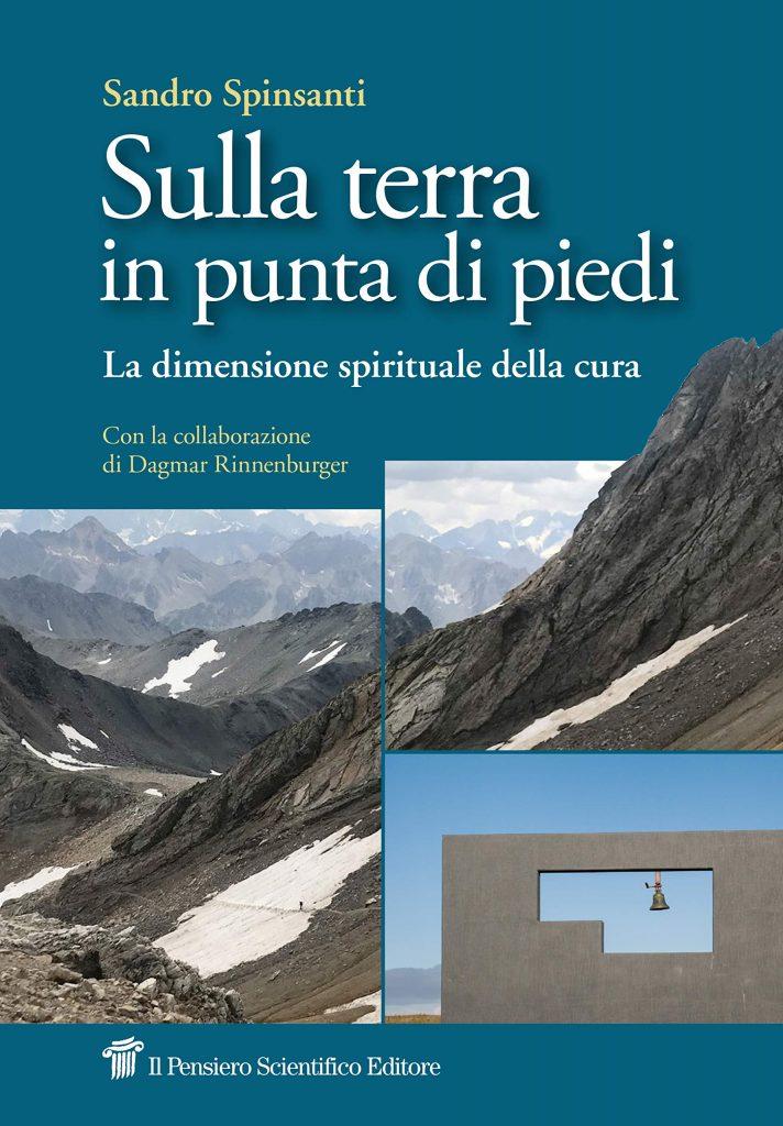 """""""Sulla terra in punta di piedi"""": il libro di Sandro Spinsanti"""