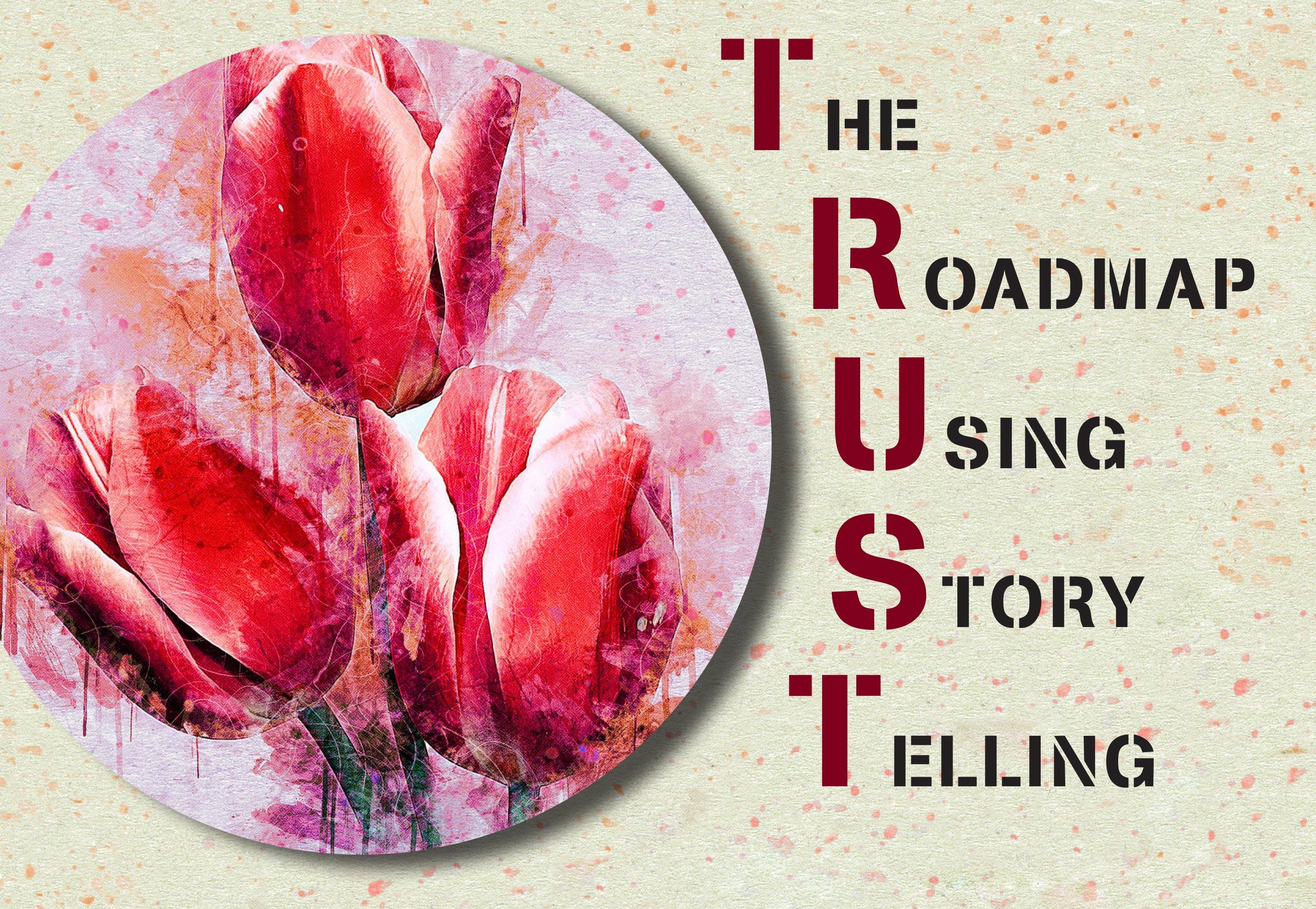 TRUST The Roadmap Using Story Telling