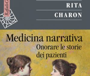 """The courage of introducing narrative competences in clinics and science. A review of """"Narrative Medicine. Honouring the stories of illness"""" by Rita Charon"""