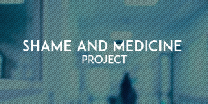 The blog of Shame and Medicine Project